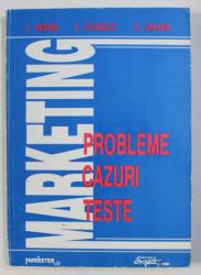 MARKETING - PROBLEME , CAZURI , TESTE de L . ANGHEL ..R. ZAHARIA , 1993