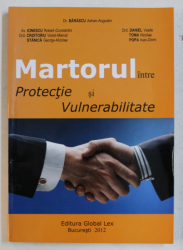 MARTORUL INTRE PROTECTIE SI VULNERABILITATE de BARASCU ADRIAN  - AUGUSTIN ...POPA IOAN -DORIN , 2012