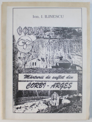 MARTURII DE SUFLET DIN CORBI - ARGES de ION I. ILINESCU , 1997 , DEDICATIE*