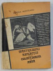MARTURISIRI SI REFLECTII ALE UNUI COLECTIONAR DE ARTA de DORINA MUNTEANU , 1990 DEDICATIE*