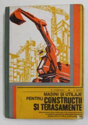 MASINI SI UTILAJE PENTRU CONSTRUCTII SI TERASAMENTE , MANUAL PENTRU LICEE INDUSTRIALE SI DE MATEMATICA - FIZICA , CLASELE A XI-A SI A XII-A de D. PLESOIANU si V. BRATU , 1980