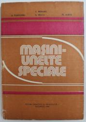 MASINI - UNELTE SPECIALE de V. MORARU ...TR. AURITE , 1982