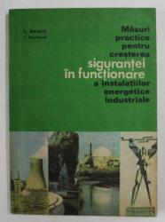MASURI PRACTICE PENTRU CRESTEREA SIGURANTEI IN FUNCTIONARE A INSTALATIILOR ENERGETICE INDUSTRIALE de C. MEREUTA si J. GAYRAUD , 1980
