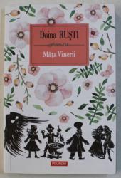 MATA VINERII  - roman de DOINA RUSTI , 2017