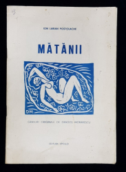 MATANII  - versuri de ION LARIAN POSTOLACHE , GRAVURI ORIGINALE de DRAGOS MORARESCU , 1990 , DEDICATIE *