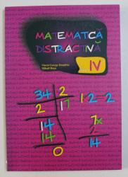 MATEMATICA DISTRACTIVA , CLASA A IV A de VIOREL GEORGE DUMITRU si MIHAIL ROSU , 2000