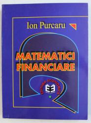 MATEMATICI FINANCIARE  de ION PURCARU , 1998