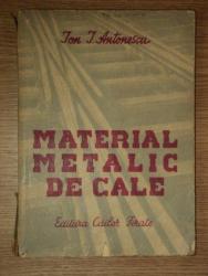 MATERIAL METALIC DE CALE de ION I. ANTONESCU 1957