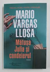 MATUSA JULIA SI CONDEIERUL , roman de MARIO VARGAS LLOSA , 2021