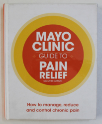 MAYO CLINIC - GUIDE TO PAIN RELIEF by BARBARA K . BRUCE and TRACY E . HARRISON , 2013