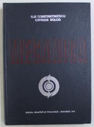MECANICA de ILIE CONSTANTINESCU si CIPRIAN BOLOG , 1978