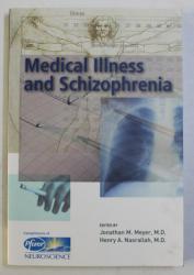MEDICAL ILLNESS AND SCHIZOPHRENIA by JONATHAN M. MEYER , HENRY A. NASRALLAH , 2003