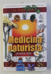 MEDICINA NATURISTA PENTRU TOTI de SABIN IVAN , 2002 , DEDICATIE*