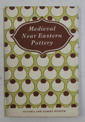 MEDIEVAL NEAR EASTERN POTTERY  - VICTORIA AND ALBERT MUSEUM , 1957