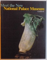 MEET THE NEW NATIONAL PALACE MUSEUM TAIWAN - GUIDEBOOK, 2013