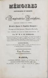 MEMOIRES HISTORIQUES ET SECRETS DE 'IMPERATRICE JOSEPHINE par M. A. LE NORMAND - PARIS, 1827