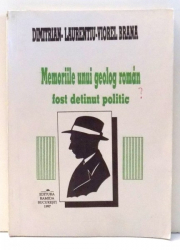 MEMORIILE UNUI GEOLOG ROMAN FOST DETINUT POLITIC de DIMITRIAN-LAURENTIU-VIOREL BRANA , 1997