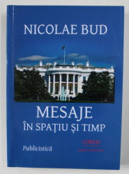 MESAJE IN SPATIU SI TIMP de NICOLAE BUD , 2017