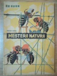 MESTERII NATURII de TUDOR OPRIS , ILUSTRATII de A. ALEXE , 1963