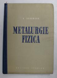 METALURGIE FIZICA de Dr. HERMANN SCHUMANN , 1962