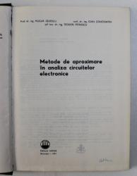 METODE DE APROXIMARE IN ANALIZA CIRCUITELOR ELECTRONICE de MUGUR SAVESCU ...TEODOR PETRESCU , 1982