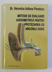 METODE DE EVALUARE AUDIOMETRICA PENTRU PROTEZAREA CU ANCORAJ OSOS de VERONICA IULIANA PANDURU , 2019