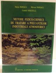 METODE FIZICO-CHIMICE DE TRATARE A POLUANTILOR INDUSTRIALI ATMOSFERICI de MARIA POPESCU...COSTICA STRATULA , 2006