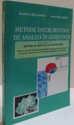 METODE INSTRUMENTALE DE ANALIZA IN GEOSTIINTE de DUMITRU BULGARIU SI LAURA BULGARIU , VOL IV , 2006