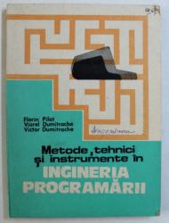 METODE , TEHNICI SI INSTRUMENTE IN INGINERIA PROGRAMARII de FLORIN PILAT ...VICTOR DUMITRACHE , 1985