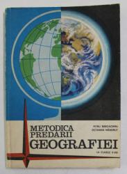 METODICA PREDARII GEOGRAFIEI LA CLASELE V - VIII de PETRE BARGAOANU si OCTAVIAN MANDRUT , 1979