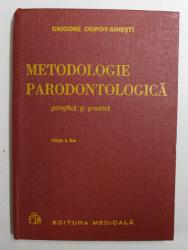 METODOLOGIE PARODONTOLOGICA  - STIINTIFICA SI PRACTICA de GRIGORE OSIPOV  - SINESTI , 1980