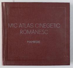 MIC ATLAS CINEGETIC ROMANESC- MAMIFERE de LUCIAN MANOLACHE SI GABRIELA DISSESCU, BUC. 1977
