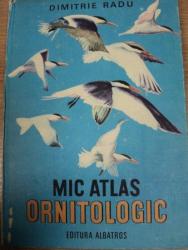 MIC ATLAS ORNITOLOGIC- DIMITRIE RADU, BUC. 1983