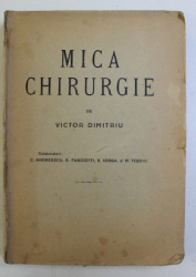 MICA CHIRURGIE de VICTOR DIMITRIU , 1944