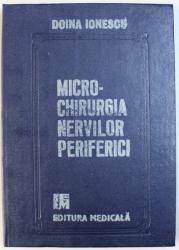 MICROCHIRURGIA NERVILOR PERIFERICI de DOINA  IONESCU , 1989