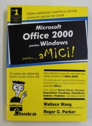 MICROSOFT OFFICE 2000 PENTRU WINDOWS PENTRU ...AMICI ! de WALLACE WANG si ROGER C. PARKER , 2001