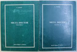 MICUL DOCTOR VOL. I - II de A. VOGEL , 1995