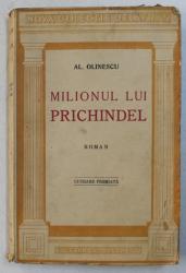 MILIONUL LUI PRICHINDEL - roman de AL . OLINESCU , EDITIE INTERBELICA