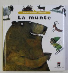 MINIENCICLOPEDII LAROUSSE - LA MUNTE , ILUSTRATII de VANESSA HIE , 2004