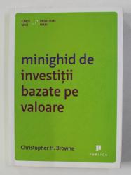 MINIGHID DE INVESTITII BAZATE PE VALOARE de CHRISTOPHER H. BROWNE , 2014