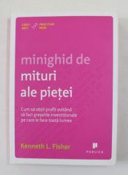 MINIGHID DE MITURI ALE PIETEI - CUM SA OBTII PROFIT EVITAND SA FACI GRESELILE INVESTITIONALE de KENNETH L. FISHER , 2013