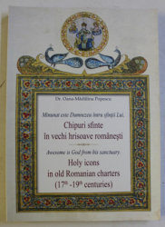 MINUNAT ESTE DUMNEZEU INTRU SFINTII LUI , CHIPURI SFINTE IN VECHI HRISOAVE ROMANESTI de OANA - MADALINA POPESCU , 2020 *EDITIE BILINGVA