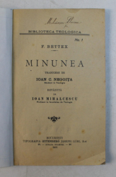 MINUNEA de F. BETTEX ,SERIA ' BIBLIOTECA TEOLOGICA ' NR. 1 ,  1912 , LIPSA COPERTE ORIGINALE