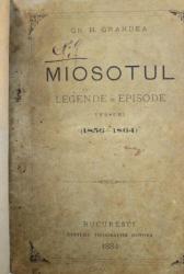 MIOSOTUL  - LEGENDE SI EPISODE (  1856 - 1864 ) de GR. H. GRANDEA  , cu portretul autorului din anul 1864 , 1884