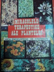 MIRACOLE TERAPEUTICE ALE PLANTELOR - OVIDIU BOJOR, BUC. 1993