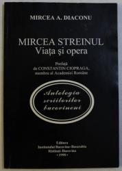 MIRCEA STREINUL , VIATA SI OPERA de MIRCEA A.. DIACONU , 1998