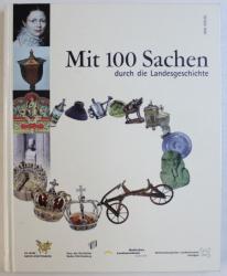 MIT 100 SACHEN DURCH DIE LANDESGESCHICHTE