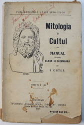 MITOLOGIA SI CULTUL - MANUAL PENTRU CLASA VI SECUNDARA de I . CUTUI , 1925