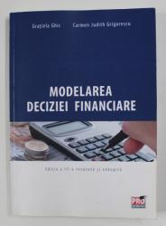 MODELAREA DECIZIEI FINANCIARE de GRATIELA GHIC si CARMEN JUDITH GRIGORESCU , 2014