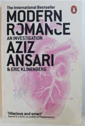 MODERN ROMANCE: AN INVESTIGATION by AZIZ ANSARI & ERIC KLINENBERG , 2016